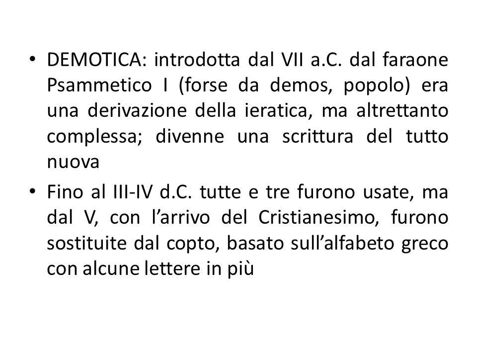 DEMOTICA: introdotta dal VII a. C