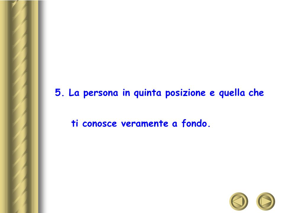 5. La persona in quinta posizione e quella che