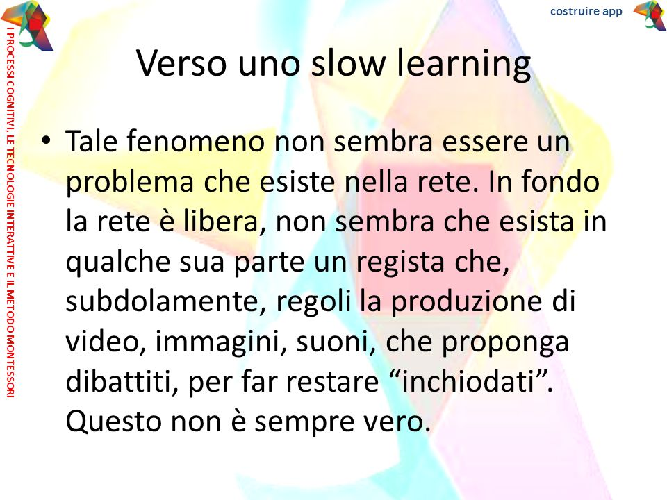 Verso uno slow learning
