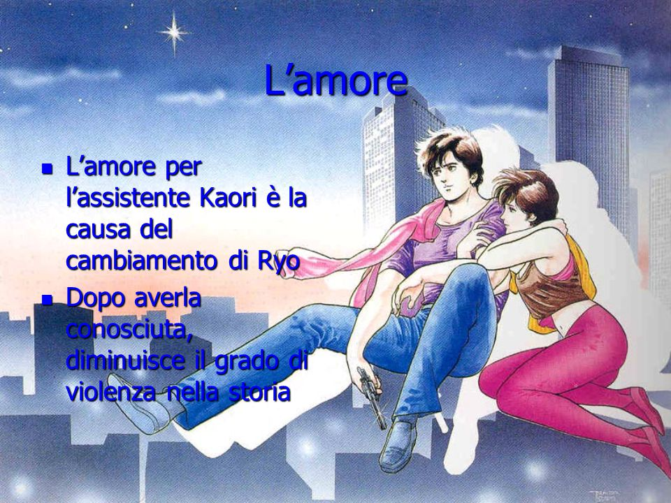L'amore L'amore per l'assistente Kaori è la causa del cambiamento di Ryo.