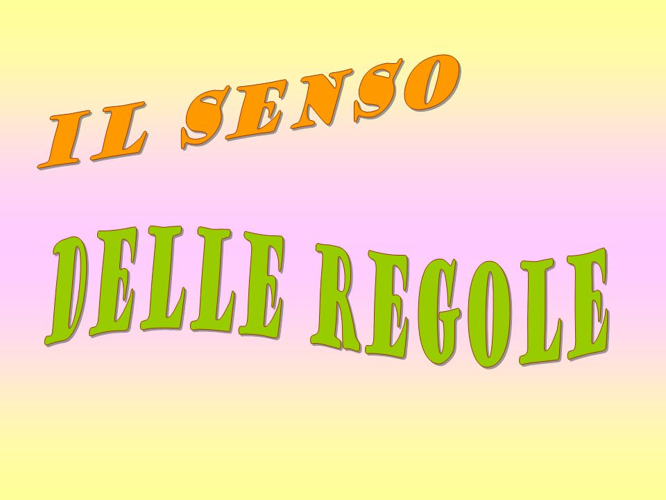 IL SENSO DELLE REGOLE
