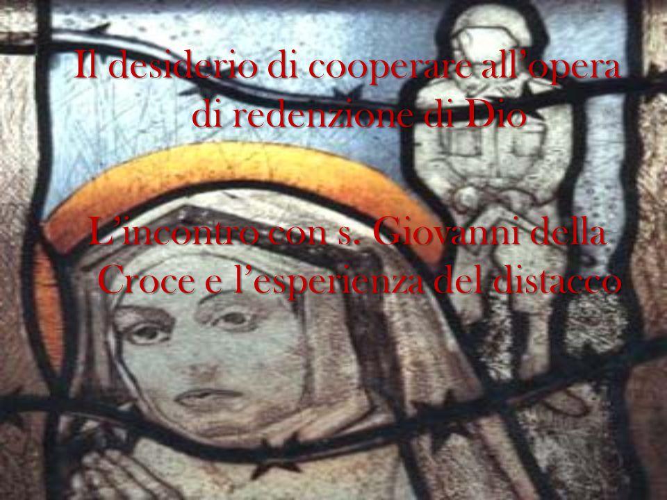 Il desiderio di cooperare all'opera di redenzione di Dio L'incontro con s.