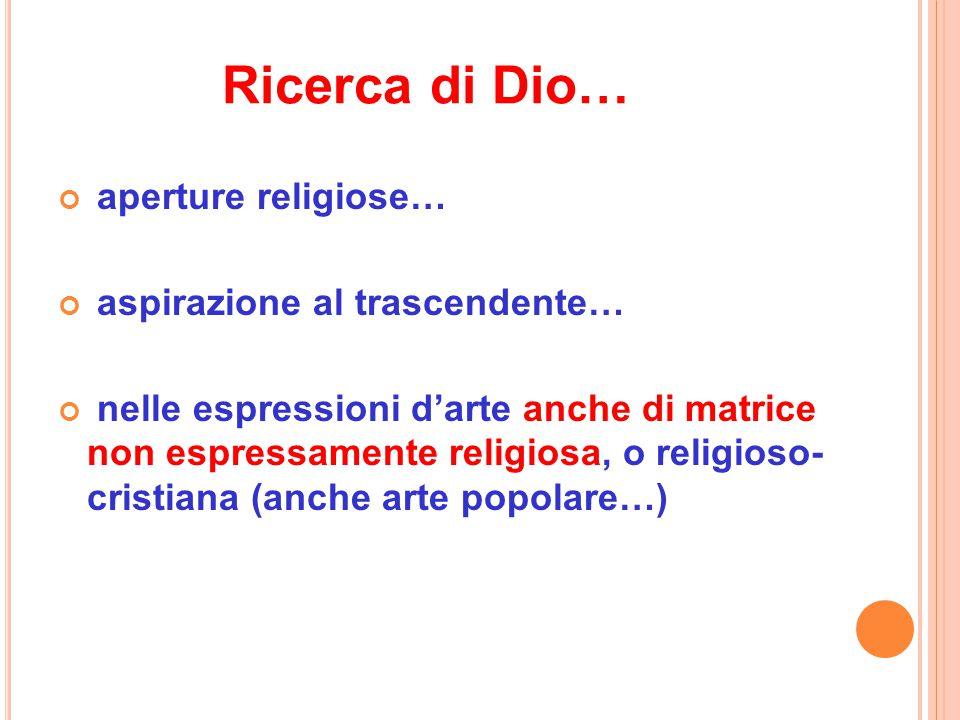 Ricerca di Dio… aperture religiose… aspirazione al trascendente…