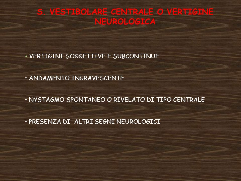 S. VESTIBOLARE CENTRALE O VERTIGINE NEUROLOGICA