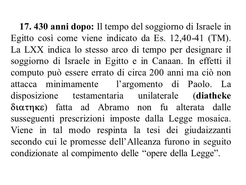 17. 430 anni dopo: Il tempo del soggiorno di Israele in Egitto così come viene indicato da Es.