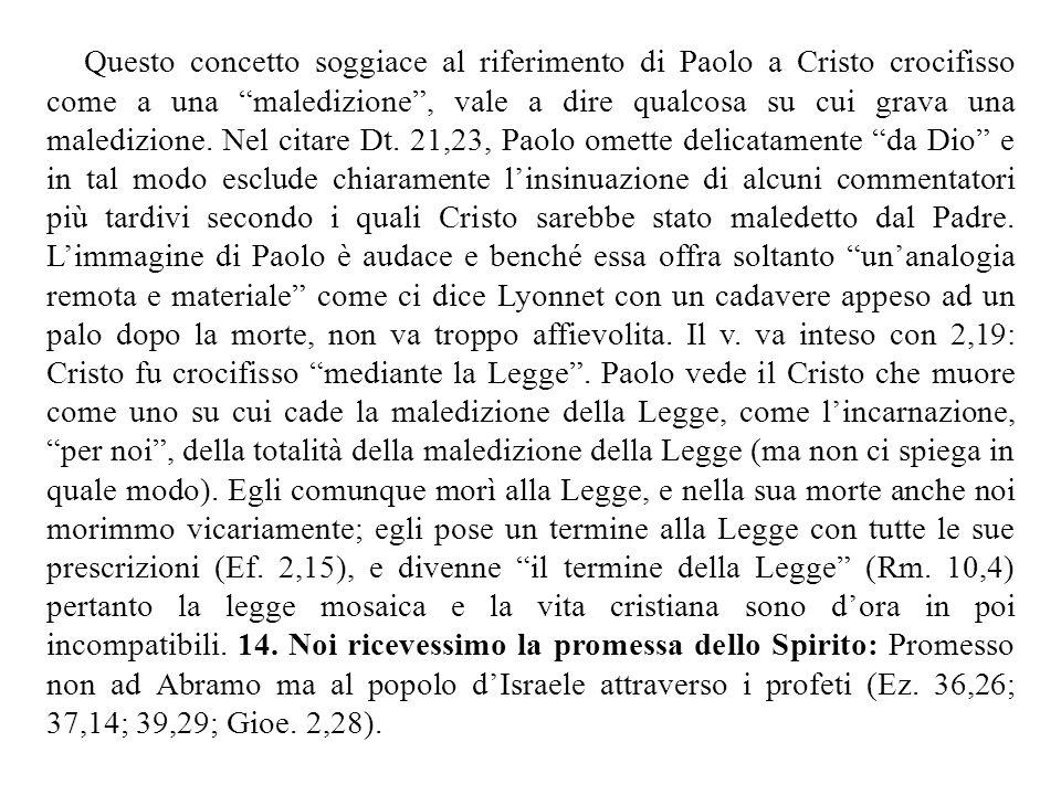 Questo concetto soggiace al riferimento di Paolo a Cristo crocifisso come a una maledizione , vale a dire qualcosa su cui grava una maledizione.