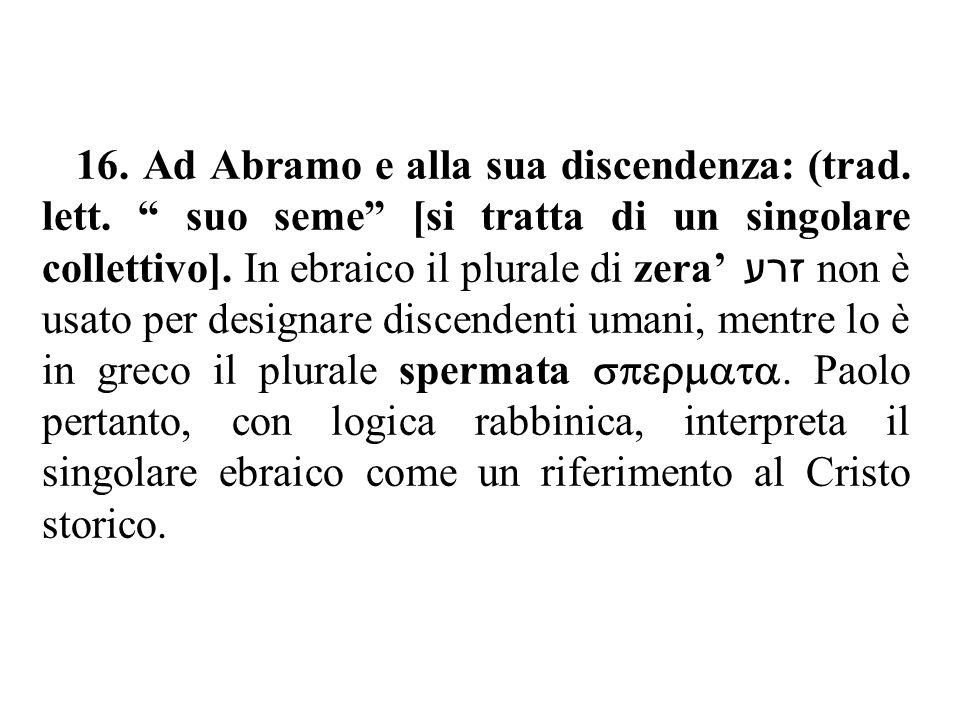 16. Ad Abramo e alla sua discendenza: (trad. lett