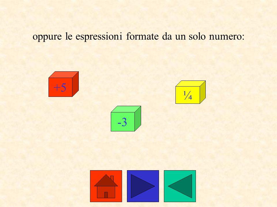 oppure le espressioni formate da un solo numero: