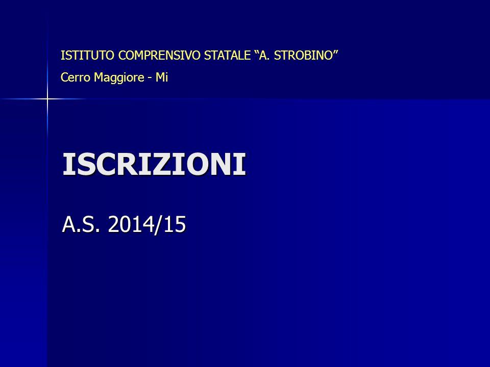 ISCRIZIONI A.S. 2014/15 ISTITUTO COMPRENSIVO STATALE A. STROBINO