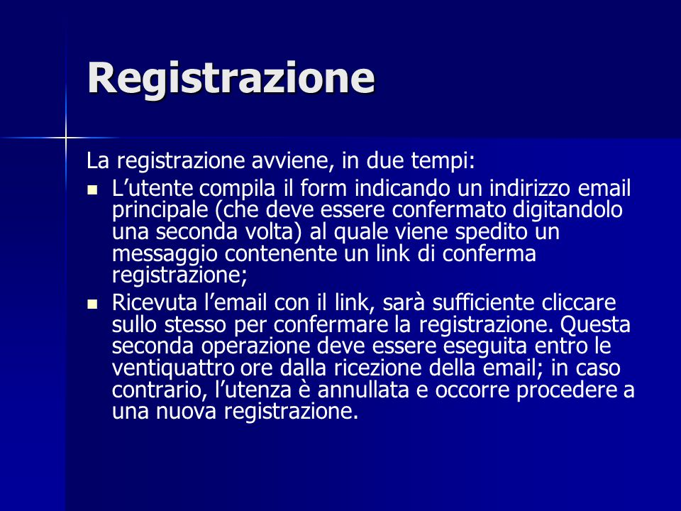 Registrazione La registrazione avviene, in due tempi: