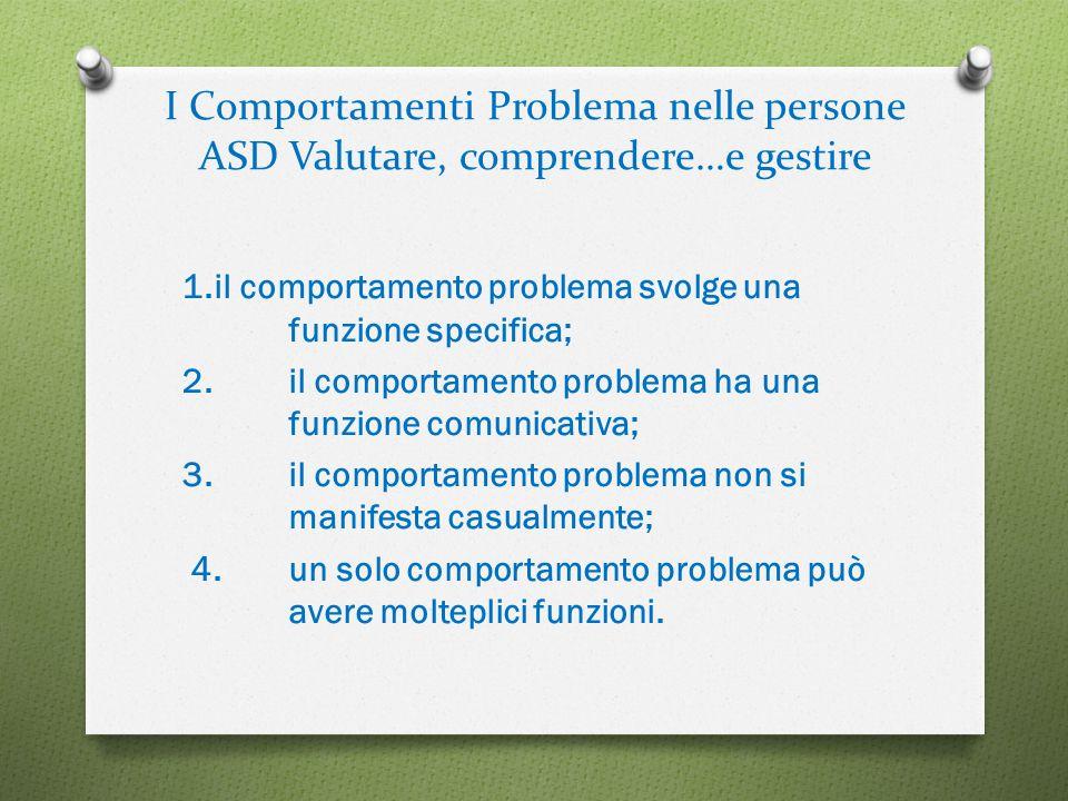 I Comportamenti Problema nelle persone ASD Valutare, comprendere…e gestire