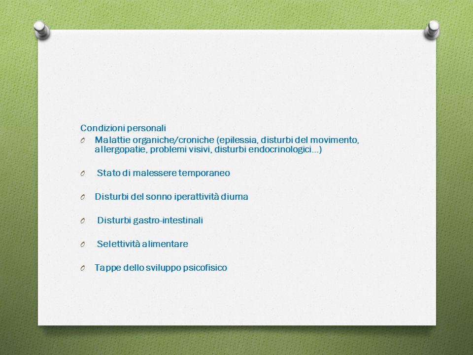 Condizioni personali Malattie organiche/croniche (epilessia, disturbi del movimento, allergopatie, problemi visivi, disturbi endocrinologici…)