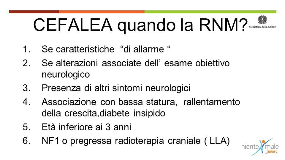 CEFALEA quando la RNM Se caratteristiche di allarme