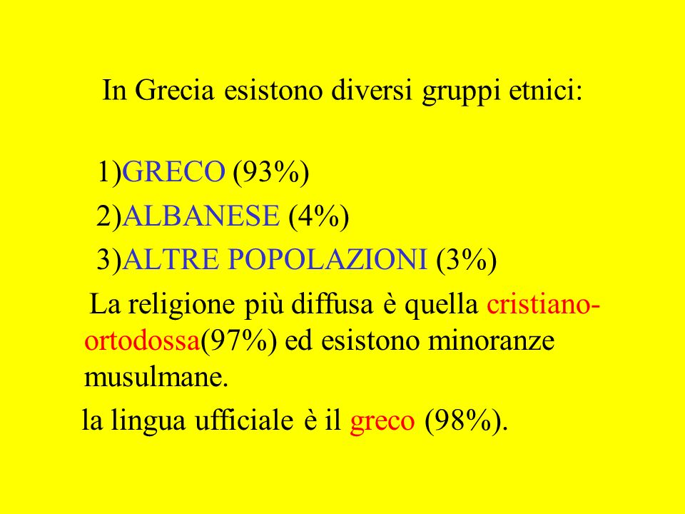 In Grecia esistono diversi gruppi etnici: