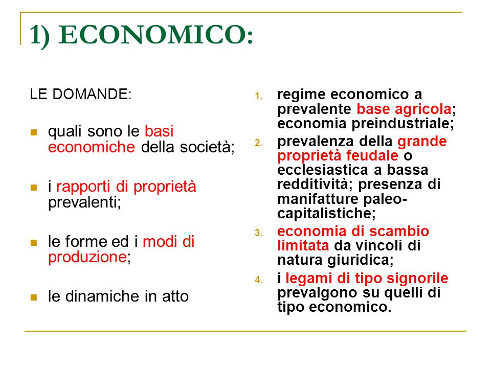 1) ECONOMICO: quali sono le basi economiche della società;