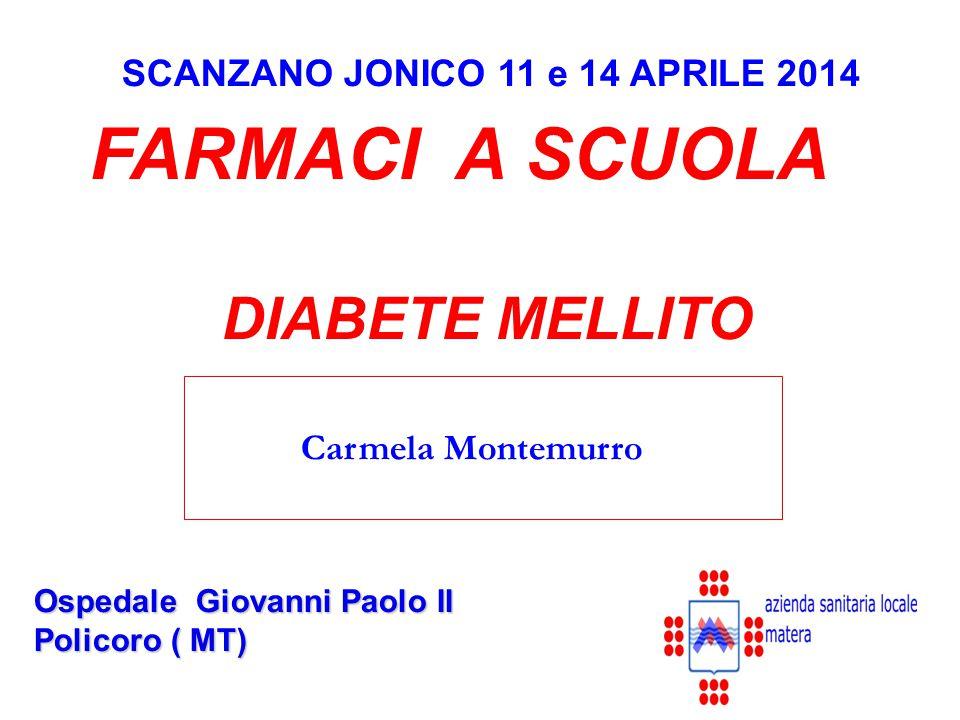 FARMACI A SCUOLA DIABETE MELLITO SCANZANO JONICO 11 e 14 APRILE 2014