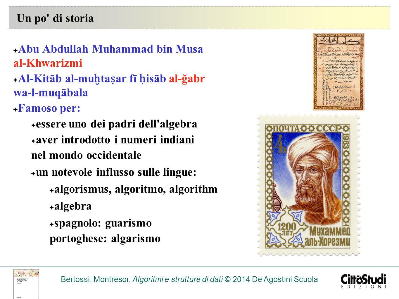 Un po di storia Abu Abdullah Muhammad bin Musa al-Khwarizmi. Al-Kitāb al-muḫtaṣar fī ḥisāb al-ğabr wa-l-muqābala.