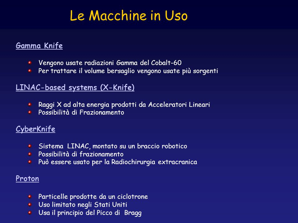 Le Macchine in Uso Gamma Knife LINAC-based systems (X-Knife)