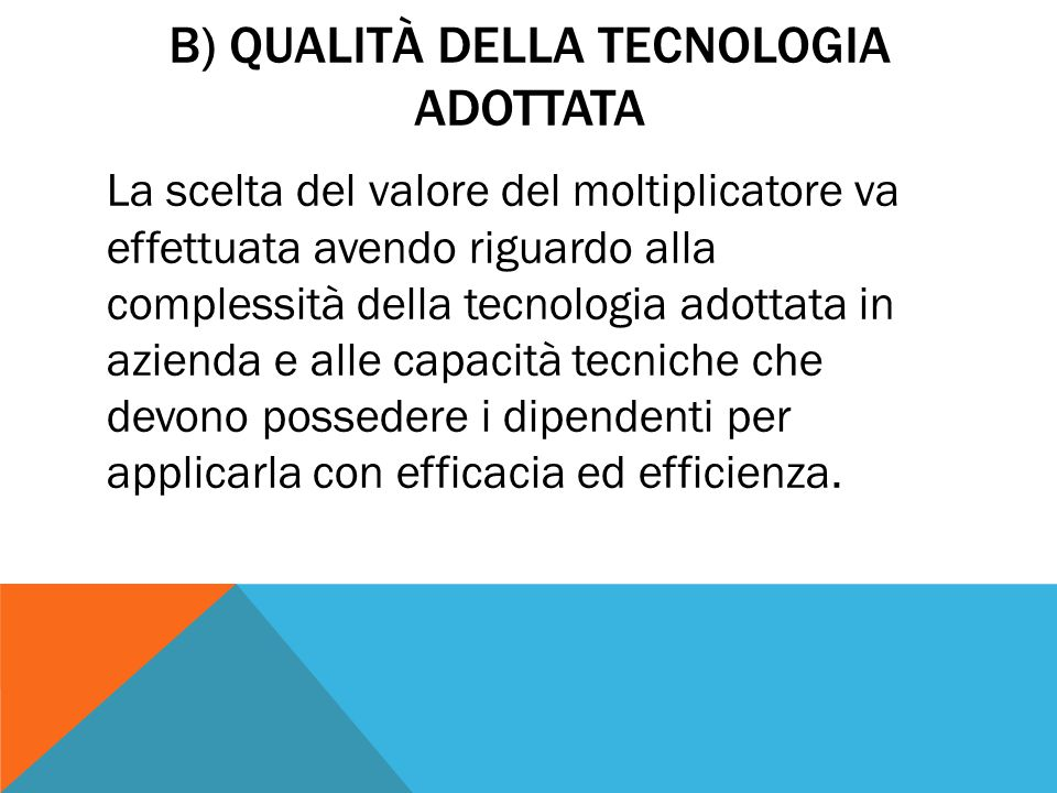 b) Qualità della tecnologia adottata