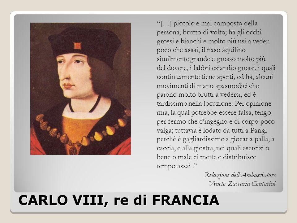 CARLO VIII, re di FRANCIA