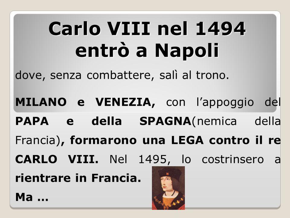 Carlo VIII nel 1494 entrò a Napoli