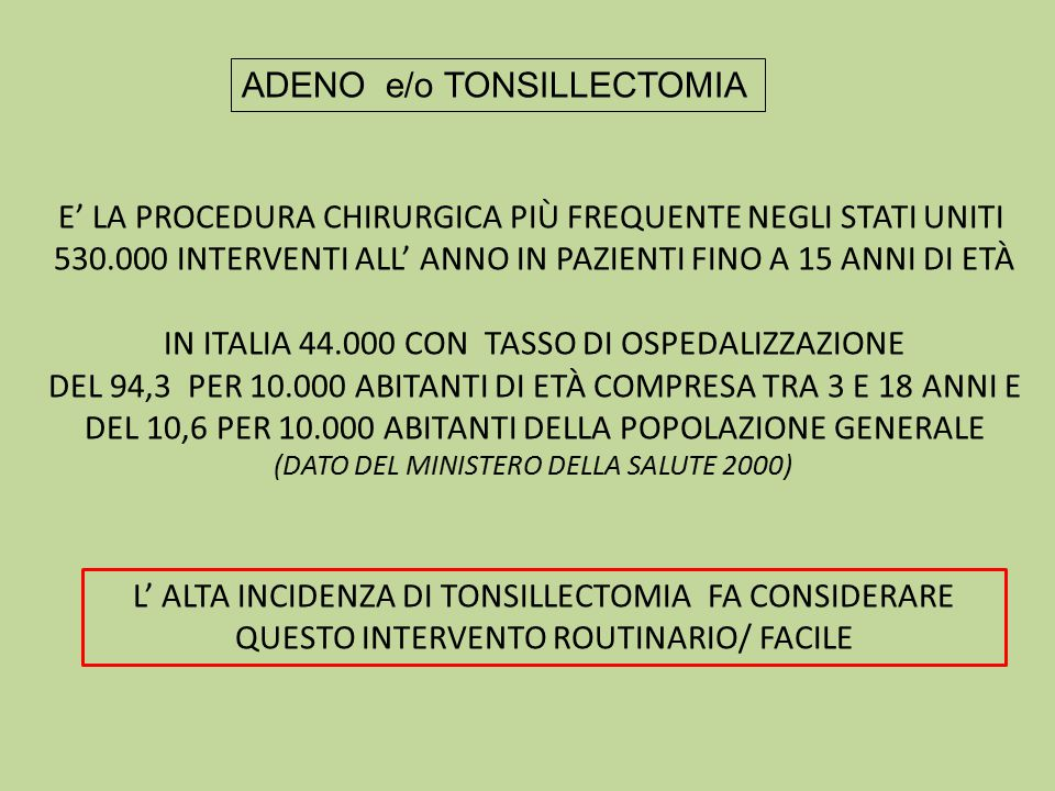ADENO e/o TONSILLECTOMIA
