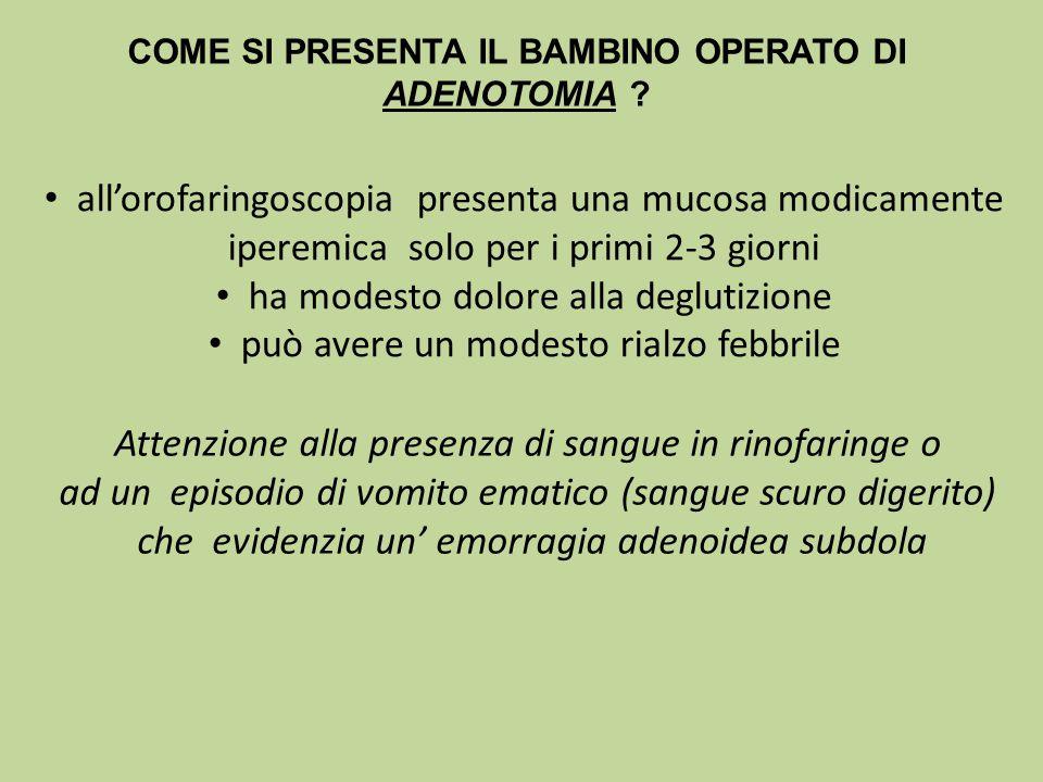 COME SI PRESENTA IL BAMBINO OPERATO DI ADENOTOMIA