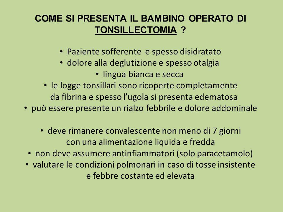 COME SI PRESENTA IL BAMBINO OPERATO DI TONSILLECTOMIA