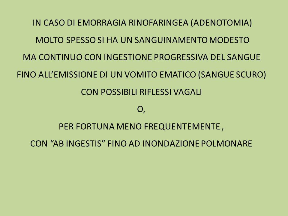 In caso di emorragia rinofaringea (ADENOTOMIA)
