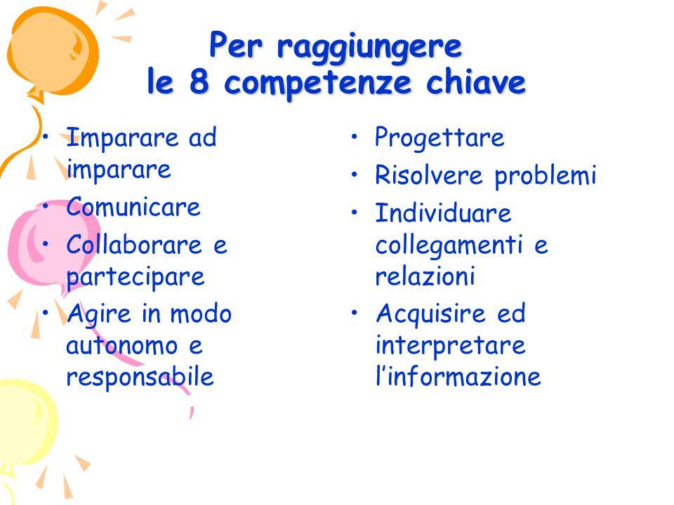 Per raggiungere le 8 competenze chiave