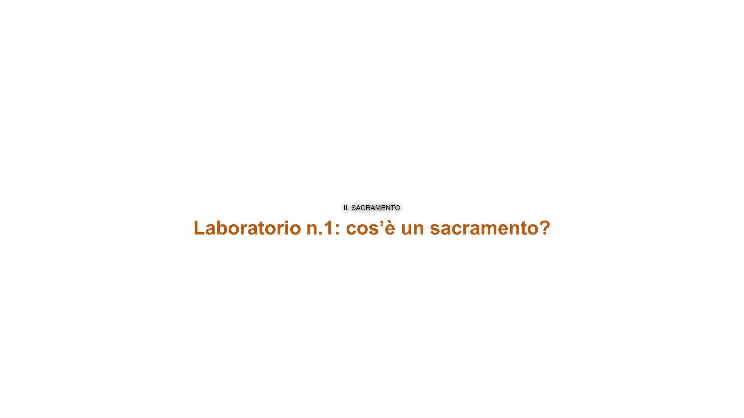 Laboratorio n.1: cos'è un sacramento