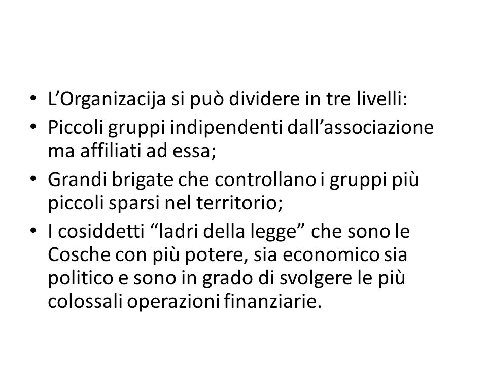 L'Organizacija si può dividere in tre livelli: