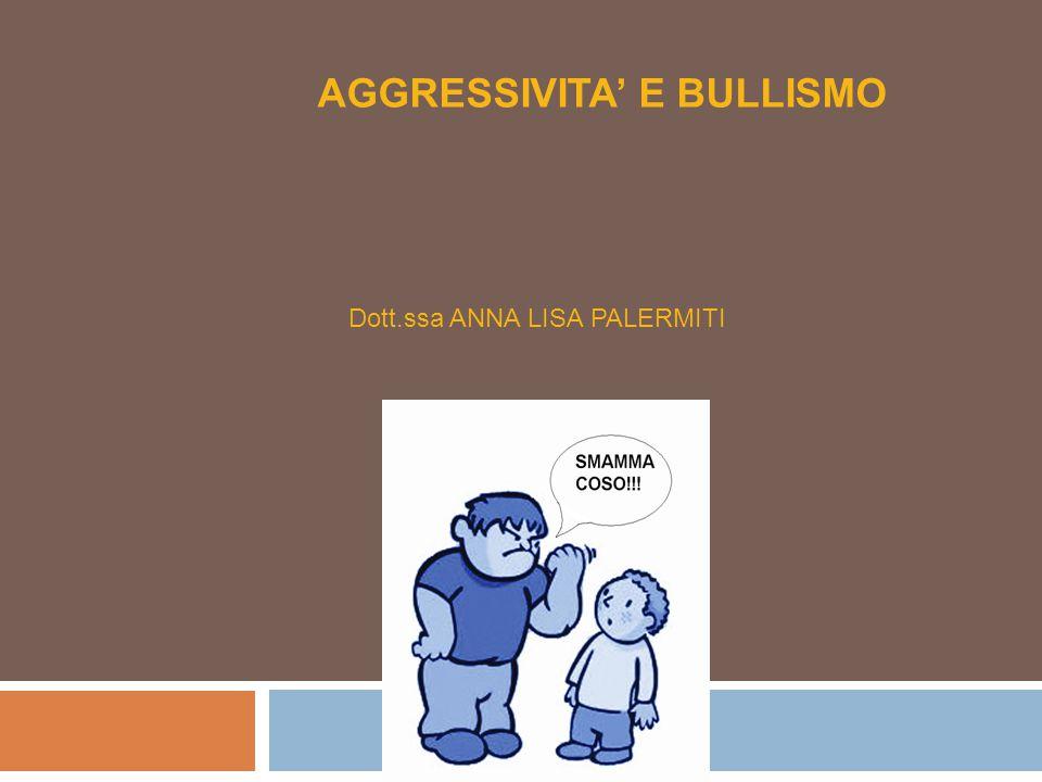 AGGRESSIVITA' E BULLISMO
