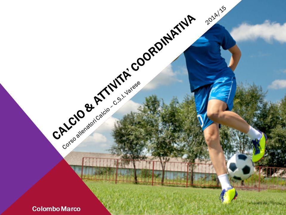 Calcio & Attivita' coordinativa