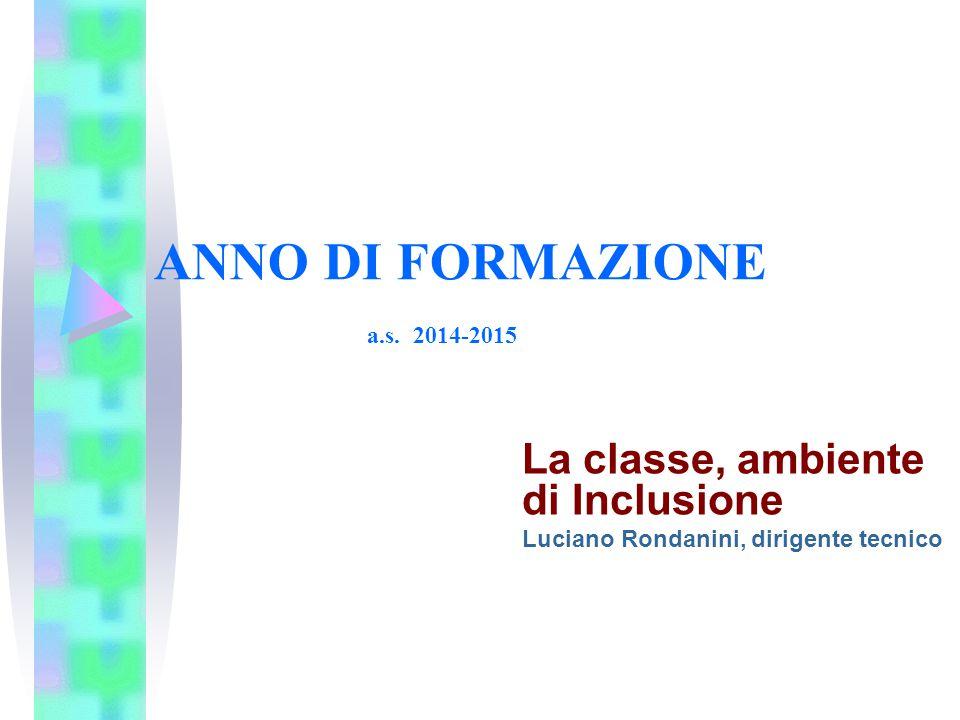 La classe, ambiente di Inclusione Luciano Rondanini, dirigente tecnico