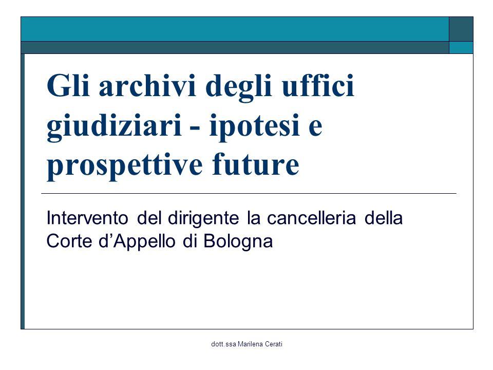 Gli archivi degli uffici giudiziari - ipotesi e prospettive future