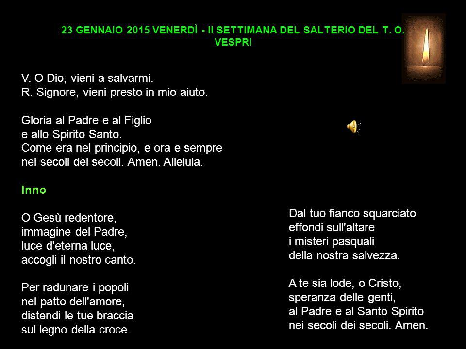23 GENNAIO 2015 VENERDÌ - II SETTIMANA DEL SALTERIO DEL T. O. VESPRI