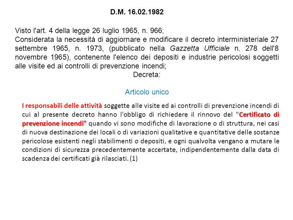 D.M. 16.02.1982 Visto l art. 4 della legge 26 luglio 1965, n. 966;
