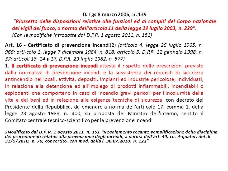 (Con le modifiche introdotte dal D.P.R. 1 agosto 2011, n. 151)
