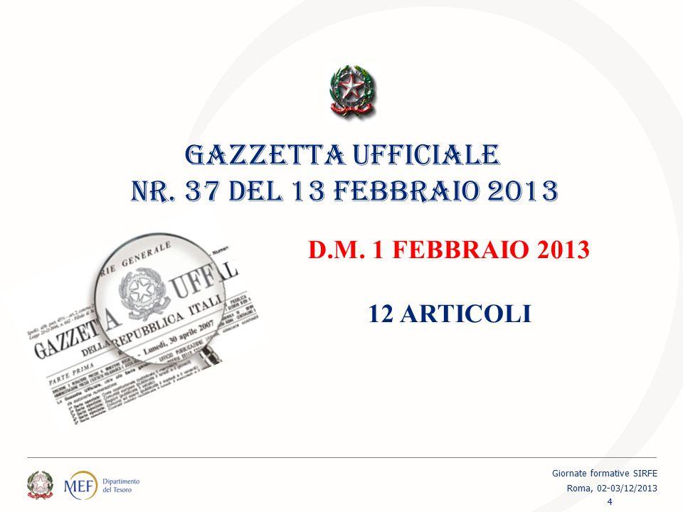 GAZZETTA UFFICIALE NR. 37 DEL 13 FEBBRAIO 2013 D.M. 1 FEBBRAIO 2013