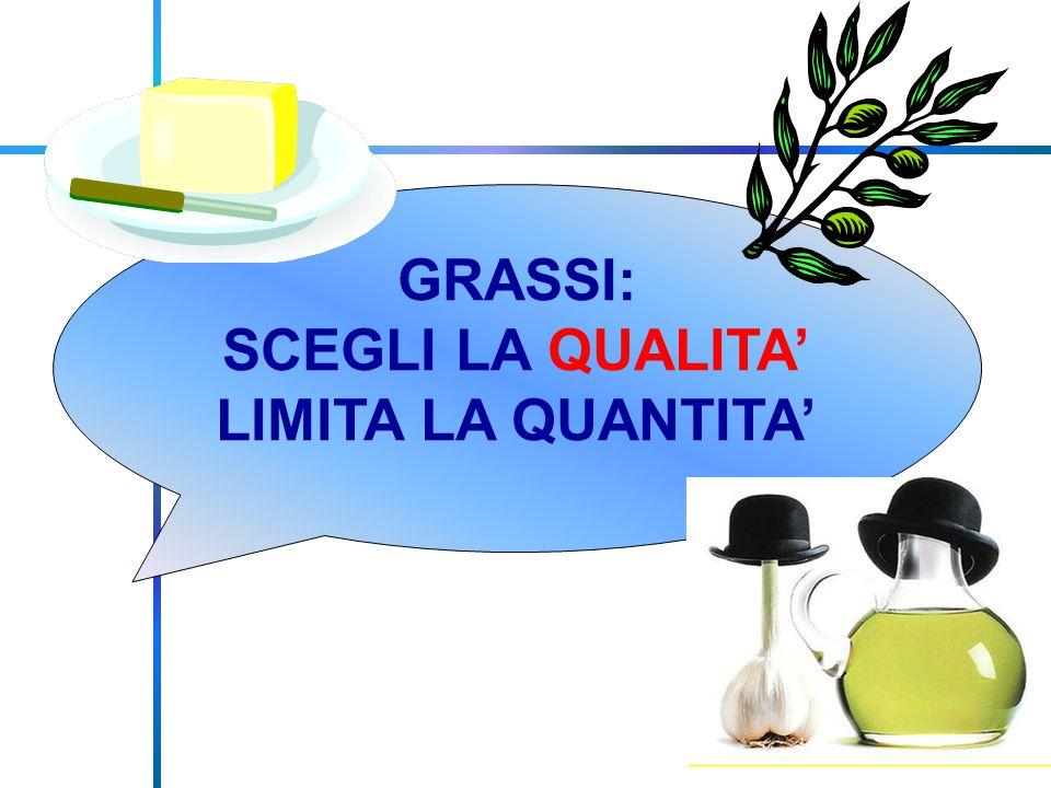 GRASSI: SCEGLI LA QUALITA' LIMITA LA QUANTITA'