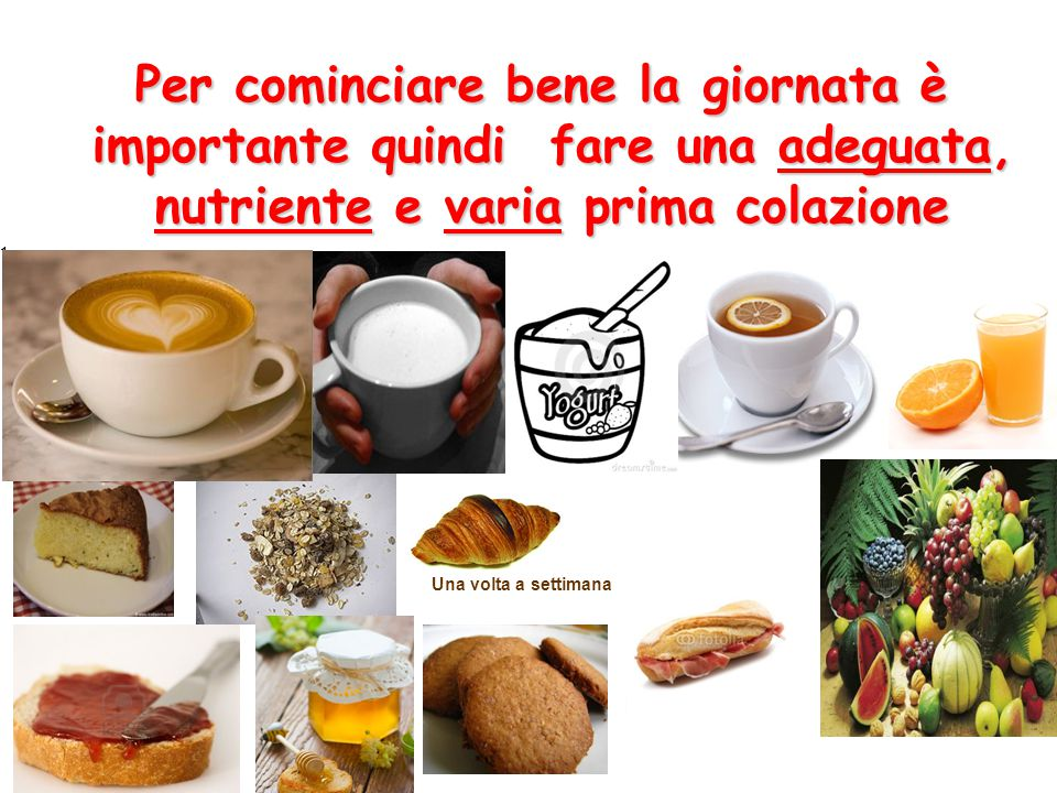 Per cominciare bene la giornata è importante quindi fare una adeguata, nutriente e varia prima colazione