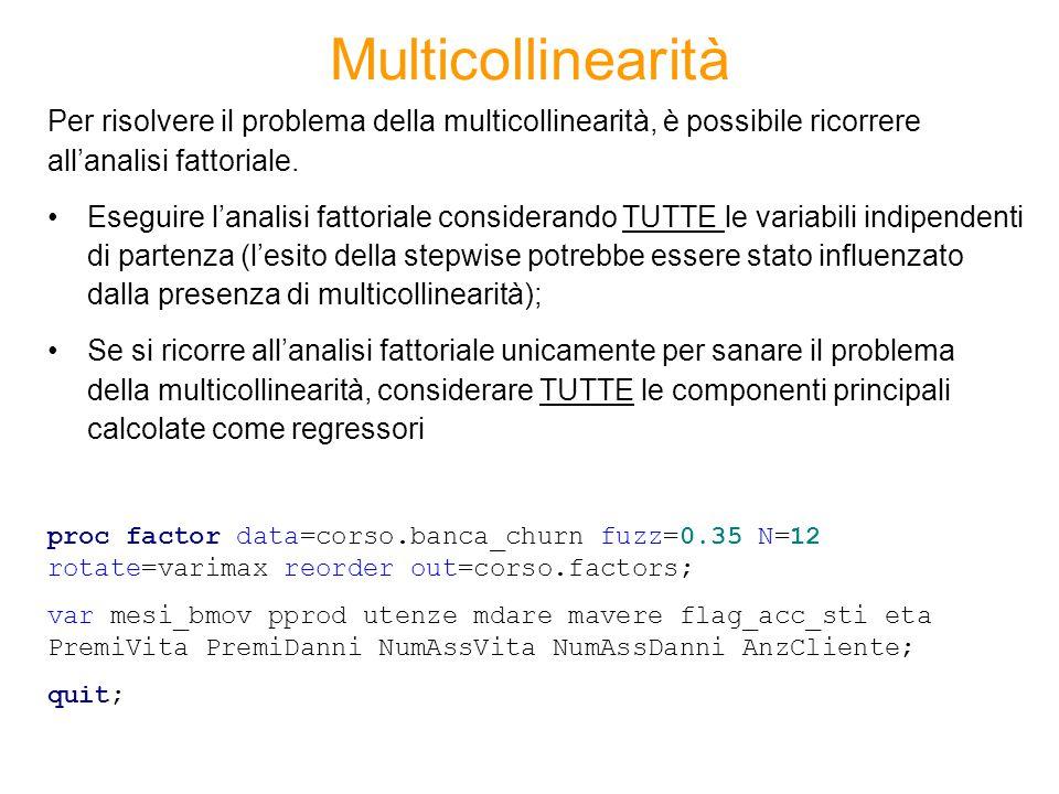 Multicollinearità Per risolvere il problema della multicollinearità, è possibile ricorrere all'analisi fattoriale.