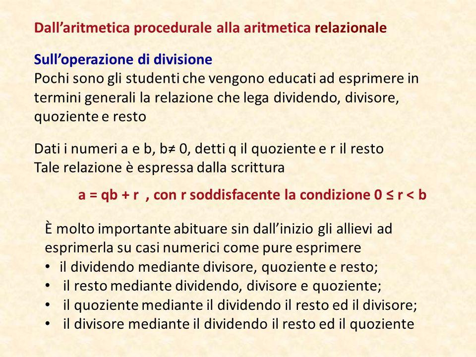a = qb + r , con r soddisfacente la condizione 0 ≤ r < b