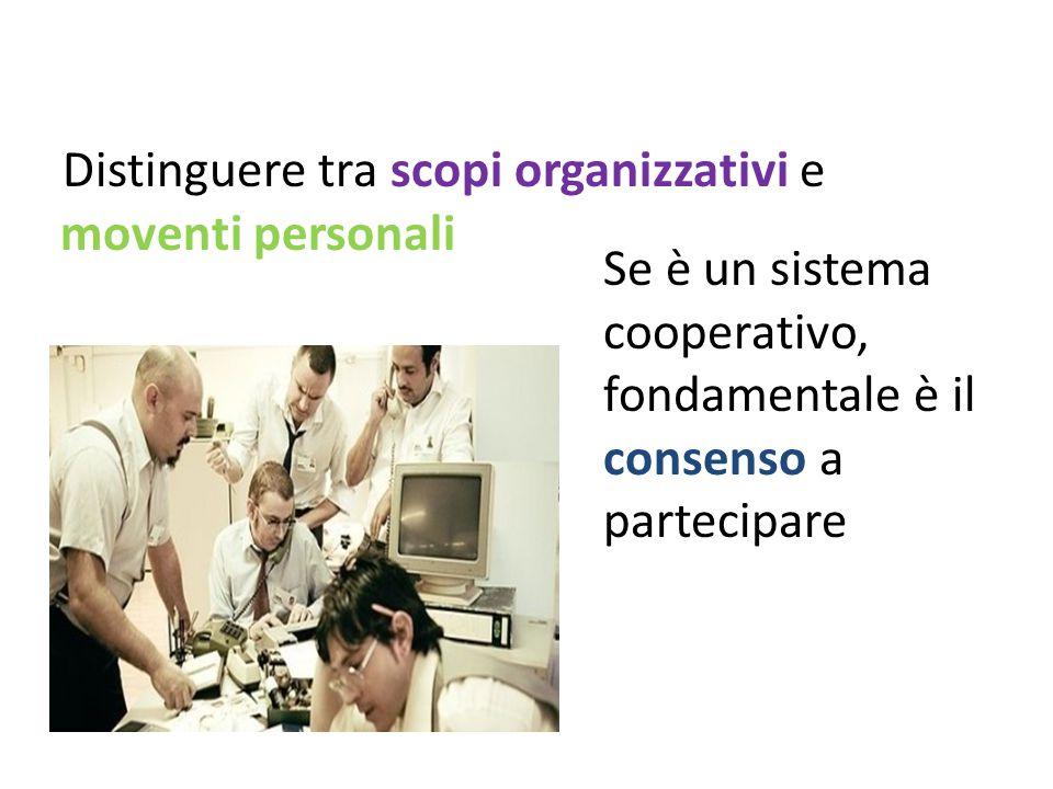 Distinguere tra scopi organizzativi e moventi personali