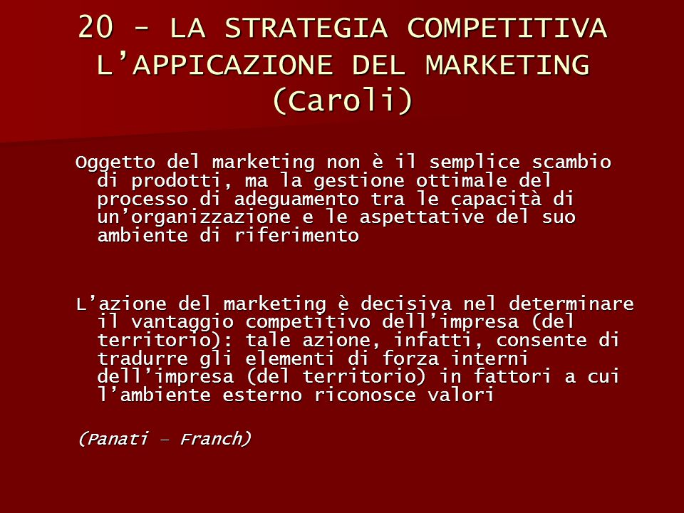 20 - LA STRATEGIA COMPETITIVA L'APPICAZIONE DEL MARKETING (Caroli)
