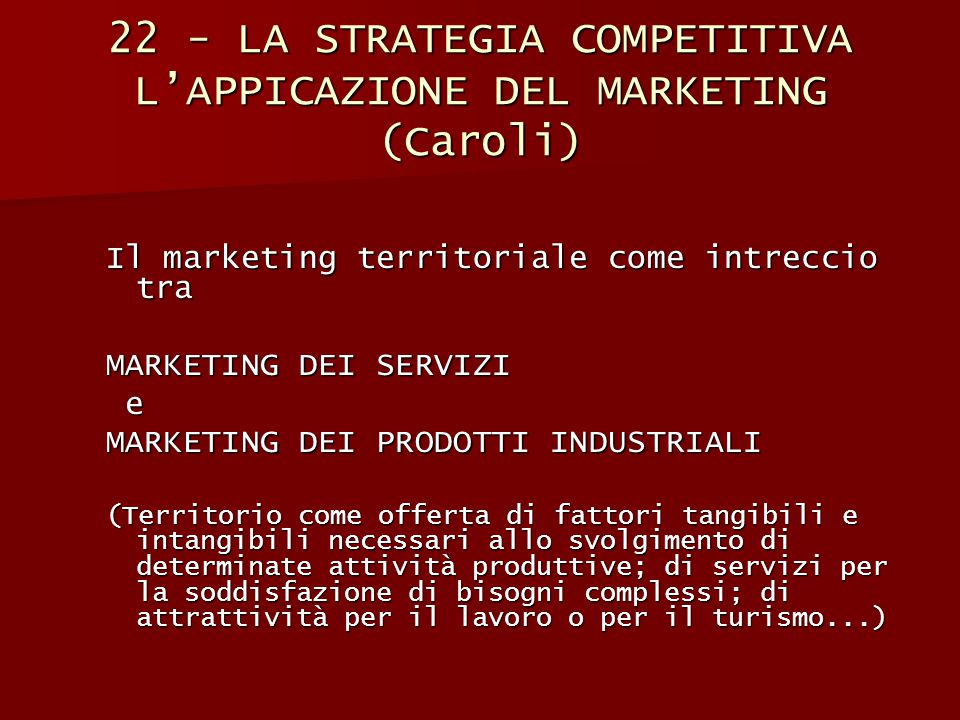 22 - LA STRATEGIA COMPETITIVA L'APPICAZIONE DEL MARKETING (Caroli)