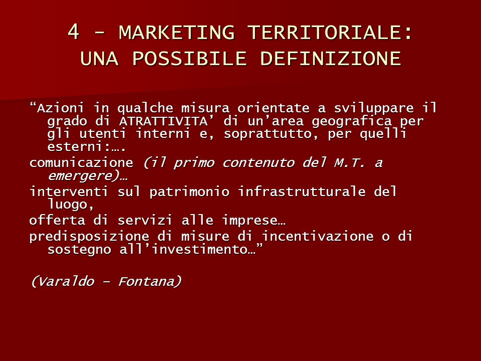 4 - MARKETING TERRITORIALE: UNA POSSIBILE DEFINIZIONE
