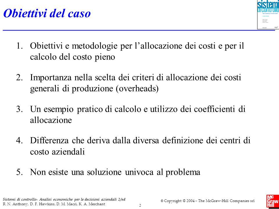 Obiettivi del caso Obiettivi e metodologie per l'allocazione dei costi e per il calcolo del costo pieno.