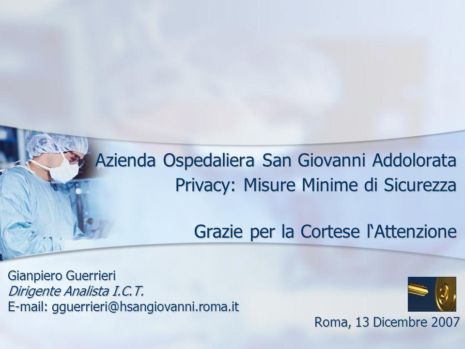 Azienda Ospedaliera San Giovanni Addolorata Privacy: Misure Minime di Sicurezza Grazie per la Cortese l'Attenzione